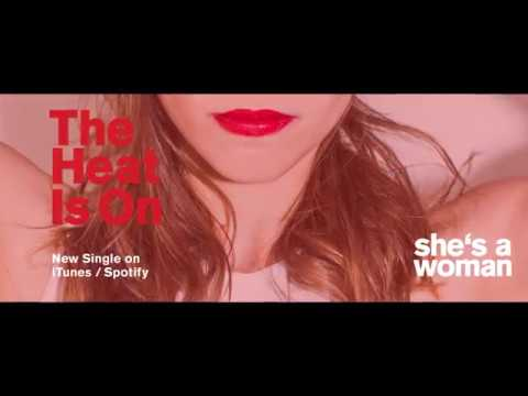 She's A Woman - The Heat Is On (Official Video) - YouTube