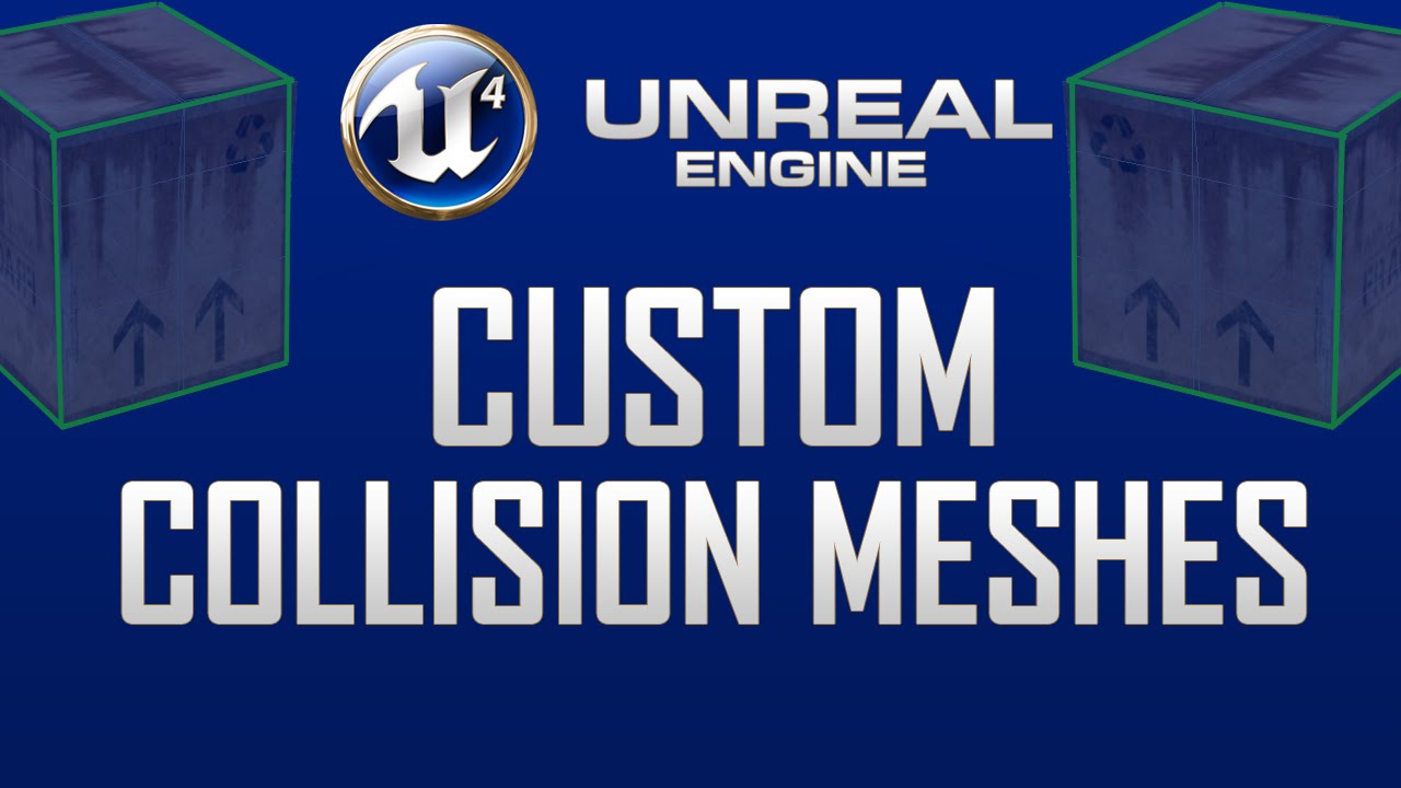 Custom collision meshes in Unreal Engine 4 - Tutorial