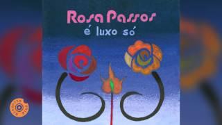 Rosa Passos - É Luxo Só