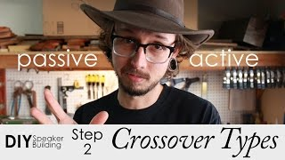 How To Pick A Crossover Type | Step 2 | DIY Speaker Building