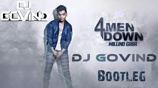 4 Men Down ( Millind Gaba ) - DJ Govind Bootleg