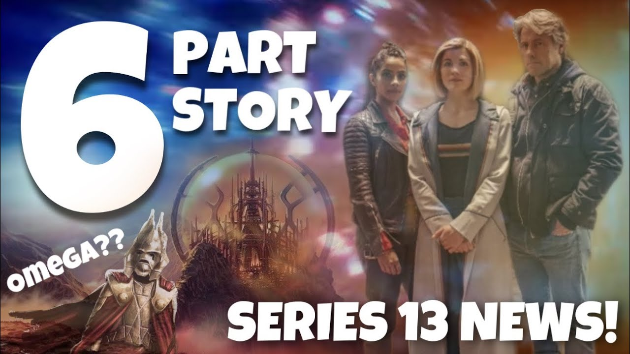 DOCTOR WHO SERIES 13 NEWS- ONE BIG 7 PART STORY? OMEGA RETURNS, GALLIFREY? TRAILER THEORIES!
