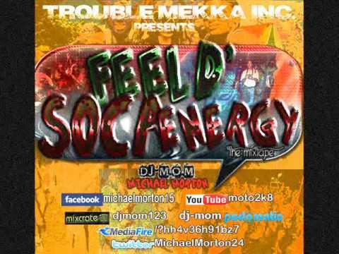 DJ-M.o.M - PRESENTS - FEEL D' SOCA ENERGY (THE MIXTAPE) PROMO