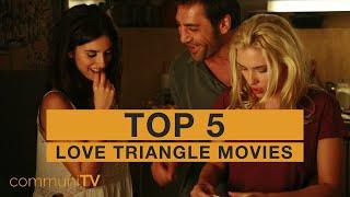 TOP 5: Love Triangle Movies [modern] | Trailer