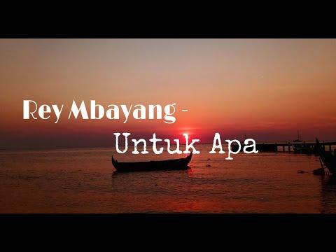 rey-mbayang---untuk-apa-(lirik-video)
