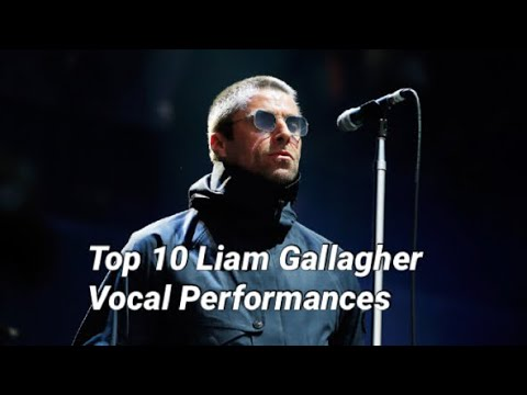 Liam vs Noel Gallagher: Top 10 Songs Sung  Liam Gallagher