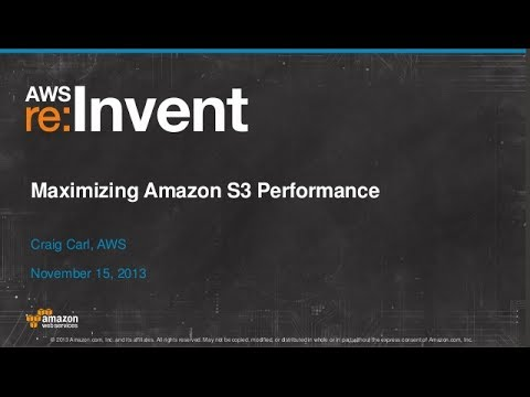 Maximizing Amazon S3 Performance (STG304) | AWS re:Invent 2013