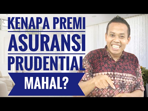 Kenapa Premi Asuransi Prudential MAHAL ?