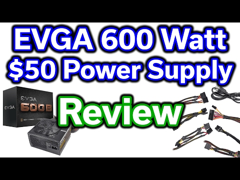 EVGA 600 Watt 80+ Bronze - $50 Power Supply - Review