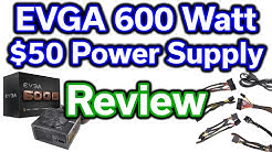 EVGA 600 Watt 80+ Bronze - $50 Power Supply - Review