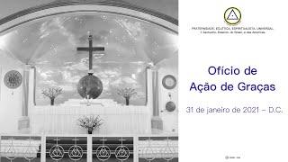 Ofício Eclético de Ação de Graças do dia 31 de janeiro de 2021 - D.C.