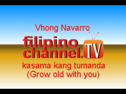 Grow old with you - tagalog version