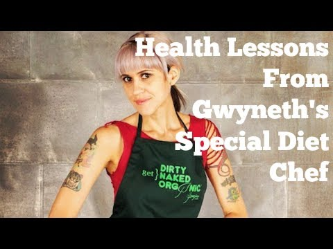 Health Lessons From Gwyneth's Special Diet Chef