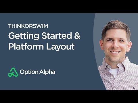 Thinkorswim - Getting Started & Platform Layout