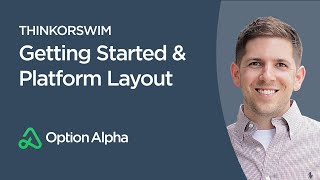 thinkorswim - Getting Started & Platform Layout