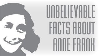 10 Unbelievable Facts About Anne Frank