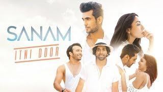 ITNI DOOR Best New Song  – SANAM Original