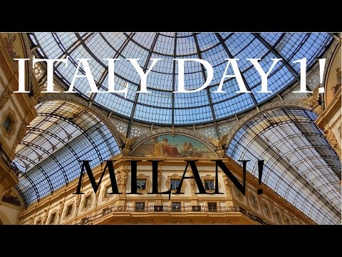 TRAVELLING TO MILAN! - ITALY 2016