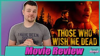 Those Who Wish Me Dead - Movie Review (HBO Max) Thumb