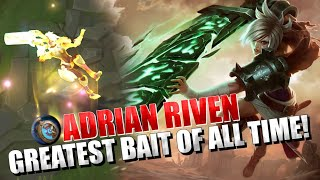 Adrian Riven - Greatest bait of all time!