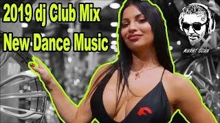 2019 dj Club Mix New Dance Music