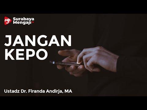 Jangan KEPO - Ustadz Dr. Firanda Andirja, MA