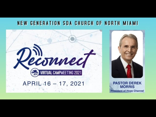 04-17-2021   Reconnect Virtual Camp Meeting 2021   Pastor Derek Morris (President Of Hope Channel)