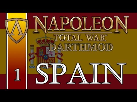 Let's Play Napoleon: Total War -- Darthmod -- Kingdom Of Spain -- Part 1