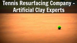 Tennis Resurfacing Company - Artificial Clay Experts