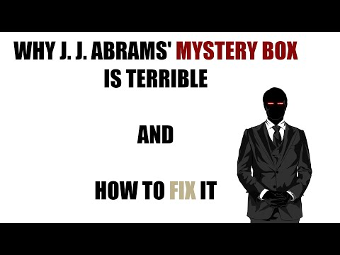 Why J. J. Abrams' Mystery Box Is Terrible And How To Fix It