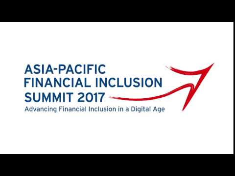 Asia Pacific Financial Inclusion Summit 2017