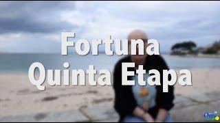Fortuna // Quinta Etapa_Quedamuchavida