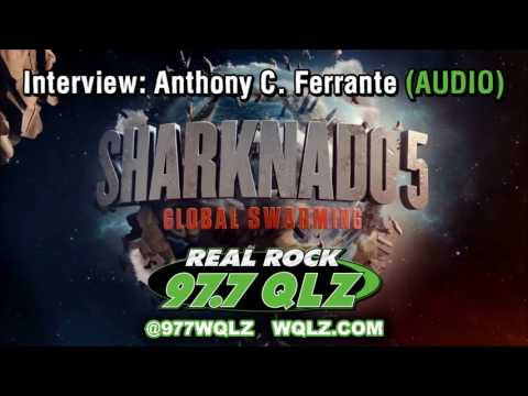 w Sharknado 5 Director Anthony C.  Ferrante 97.7 QLZ