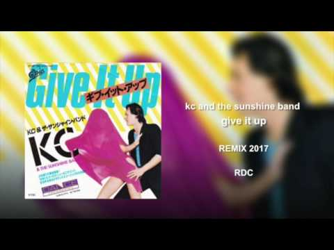 give it up remix 2017 - kc and the sunshine band rdc