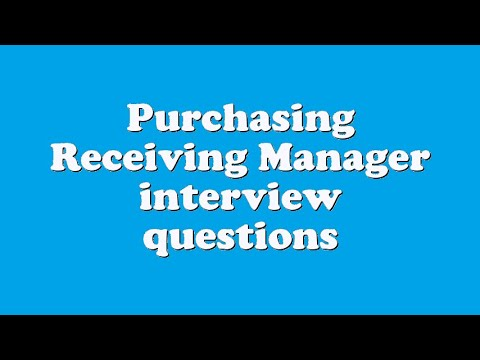 Purchasing Receiving Manager Interview Questions