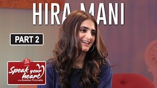 Download Hira Mani Breaks Down   Speak Your heart With Samina Peerzada   Part II Mp3 and Videos