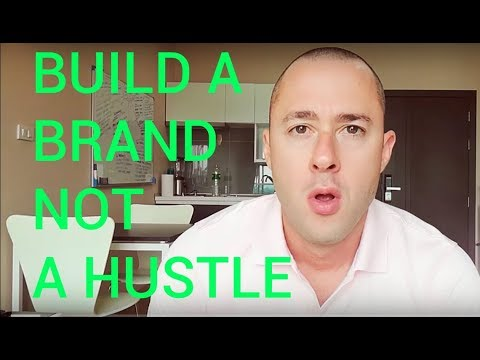Why You Should Build A Brand Not A Hustle