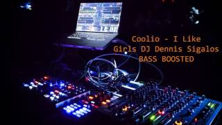 Coolio I Like Girls DJ Dennis Sigalos BASS BOOSTED