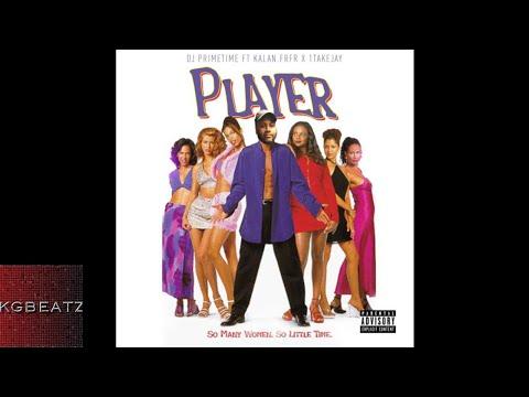 DJ Primetime ft. Kalan.FrFr, 1TakeJay - Player [Prod. By DJ Primetime] [New 2018]
