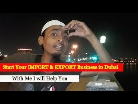 IMPORT & EXPORT business in Dubai with me