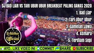 DJ BAD LIAR VS TARI UBUR UBUR BREAKBEAT PALING GANAS 2020