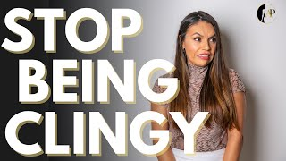 How To Stop Being Clingy In A Relationship | Advice From Two Experts!
