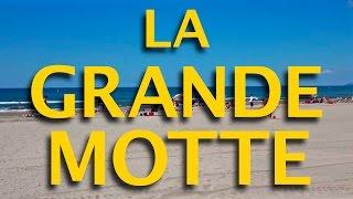 La Grande Motte : la station, les plages, les sports, les loisirs, la Camargue...