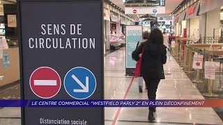"Yvelines | Le centre commercial ""Westfield Parly 2"" en plein déconfinement"