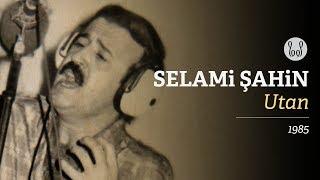 Selami Şahin - Utan (Official Audio)