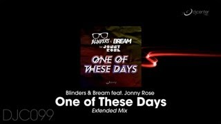 Blinders & Bream ft Jonny Rose - One of These Days (Extended Mix)