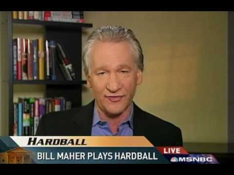 Bill Maher on the 2008 race Chris Mathews Hardball