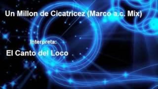 Un Millon de Cicatricez (Marco Axwell Mix) - El Canto del Loco