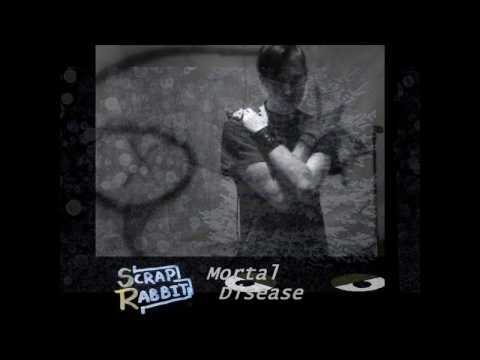 Scrap Rabbit - Mortal Disease (album)