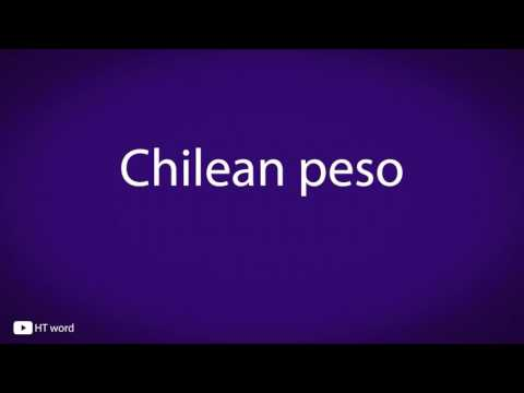 How to pronounce Chilean peso